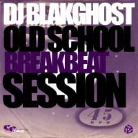 DJ Blakghost Old School Breakbeat Sesssion