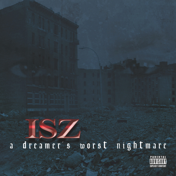 New Album: Isz – A Dreamer's Worst Nightmare